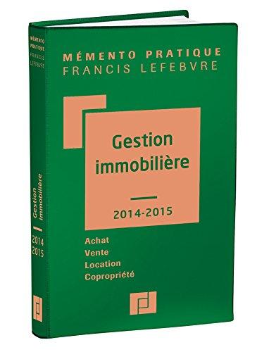 Mémento Gestion immobilière 2014/2015: Achat-Vente-Location-Copropriété