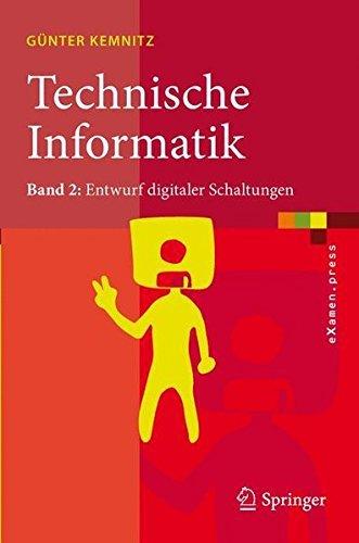 Technische Informatik: Band 2: Entwurf digitaler Schaltungen (eXamen.press)