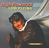 Songtexte von Mike Cross - High Powered, Low Flying