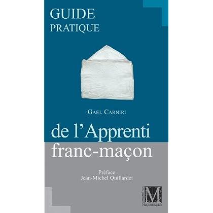 GUIDE PRATIQUE DE L'APPRENTI FRANC-MACON