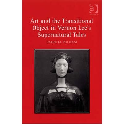 Art and the Transitional Object in Vernon Lee's Supernatural Tales (Hardback) - Common