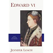 Edward VI (The English Monarchs Series)