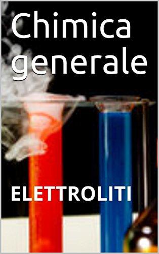Chimica generale: ELETTROLITI