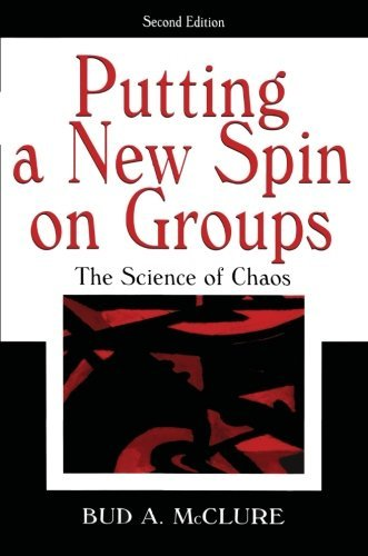 Putting A New Spin on Groups: The Science of Chaos by McClure, Bud A. (2005) Paperback
