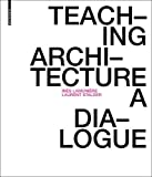Teaching Architecture: A Dialogue