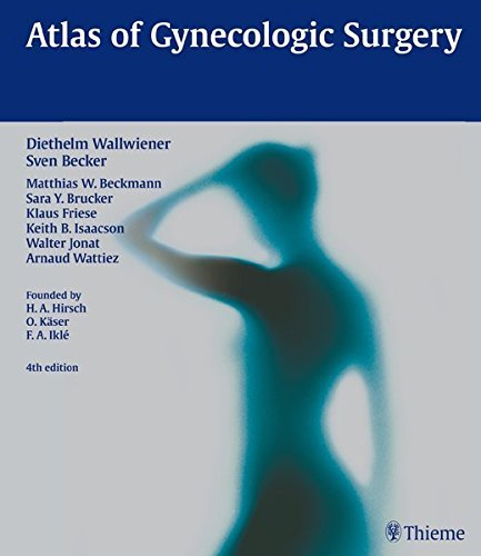 Atlas of Gynecologic Surgery: Including Breast Surgery and Related Urologic and Intestinal Surgical Operations. Zus.-Arb.: H.A. Hirsch, O. K????ser, F.A. ... by Karl Tamussino, Ernest Kohorn ... (2013-09-18)