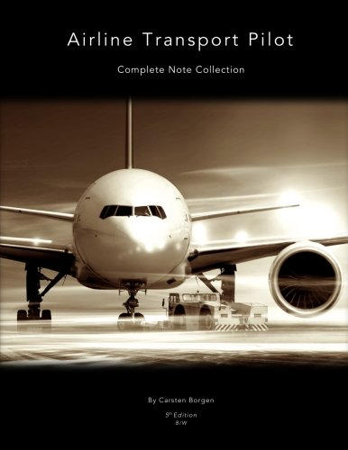Airline Transport Pilot: Complete Note Collection (Black and White) (Airline)