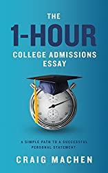 The 1-Hour College Admissions Essay: A Simple Path to a Successful Personal Statement