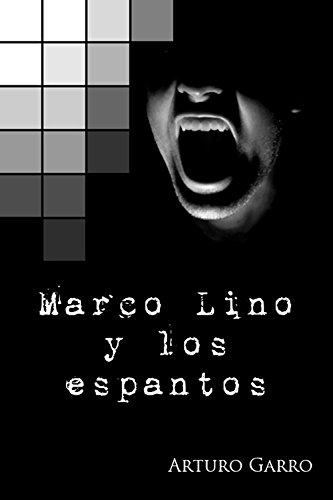 Marco Lino y los espantos por Arturo Garro