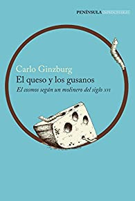 El queso y los gusanos par Carlo Ginzburg