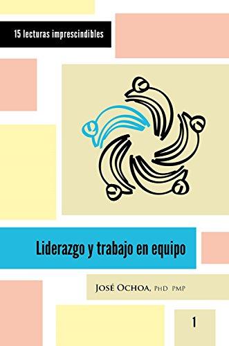 Liderazgo y trabajo en equipo (15 lecturas imprescindibles nº 1) por José Ochoa