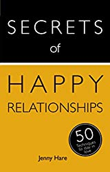 Secrets of Happy Relationships: 50 Techniques to Stay in Love (Secrets of Success series Book 4)
