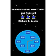 Science Fiction: Time Travel and Robots 2 (English Edition)