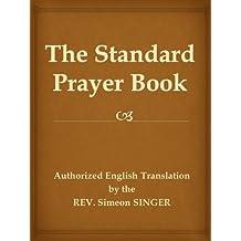 The Standard Prayer Book (Siddur, a Jewish prayer book) (English Edition)