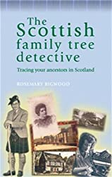 The Scottish family tree detective: Tracing your ancestors in Scotland (The Family Tree Detective Series) by Rosemary Bigwood (2006-12-31)