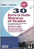 eBook Gratis da Scaricare Trenta borse di studio Banca d Italia con orientamento nelle discipline economico aziendali Teoria e quiz (PDF,EPUB,MOBI) Online Italiano