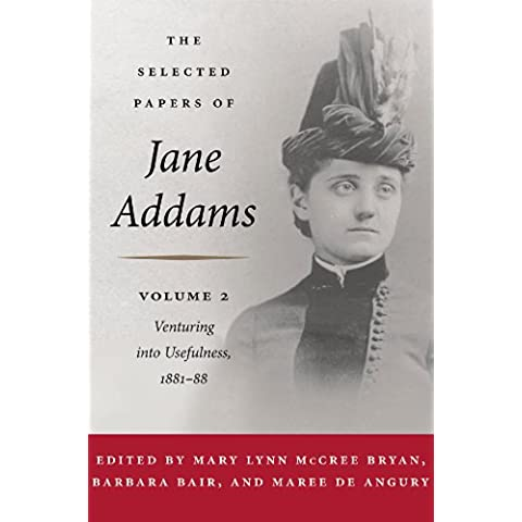 The Selected Papers of Jane Addams: vol. 2: Venturing into Usefulness, 1881-88 - Chicago Medical Journal