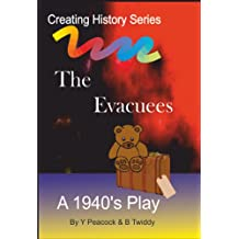 The Evacuees (Creating History) (English Edition)
