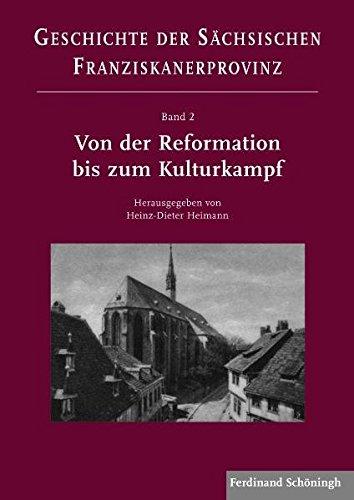 Von der Reformation bis zum Kulturkampf (Geschichte der Sächsischen Franziskanerprovinz)