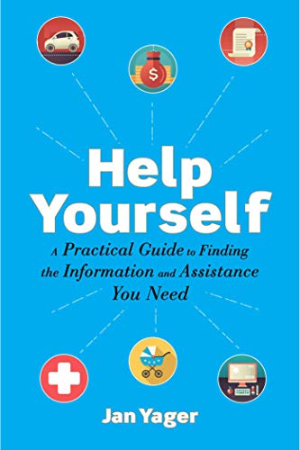 Help Yourself: A Practical Guide to Finding the Information and Assistance You Need (English Edition)