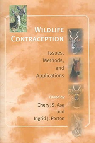 [Wildlife Contraception: Issues, Methods, and Applications] (By: Cheryl S. Asa) [published: October, 2005]