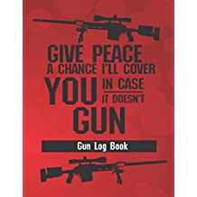 Gun Log Book: Firearms Record Book And Inventory Log (Shooters Log, Band 1)