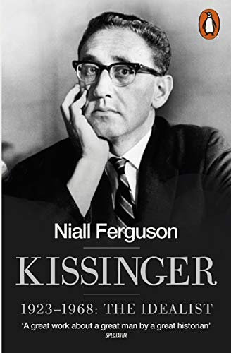 Kissinger: 1923-1968: The Idealist (English Edition)