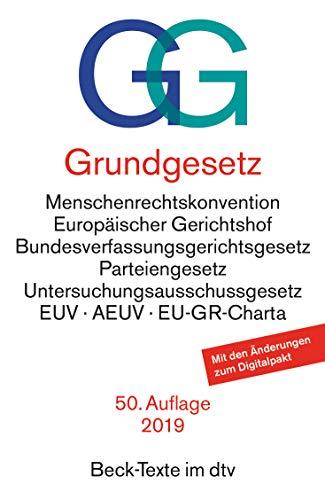 Grundgesetz GG: mit Menschenrechtskonvention, Verfahrensordnung des Europäischen Gerichtshofs für Menschenrechte, Bundesverfassungsgerichtsgesetz, ... der Europäischen Union (dtv Beck Texte)