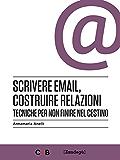 Scrivere email, costruire relazioni: Tecniche per non finire nel cestino (I Prof)