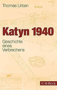 Katyn 1940: Geschichte eines Verbrechens (Beck Paperback)