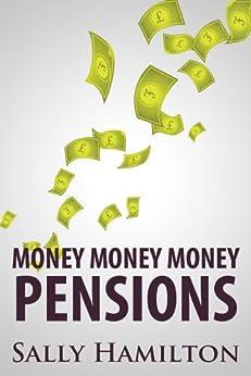 Money Money Money: Pensions by [Hamilton, Sally]