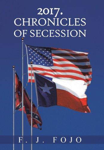 2017. Chronicles of Secession por F. J. Fojo