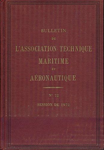 Bulletin de l'association technique maritime et aéronautique N° 72 : Session de 1972 par Collectif