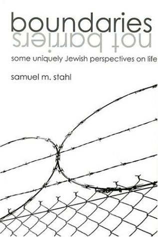Boundaries, Not Barriers: Some Uniquely Jewish Perspectives on Life