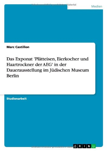 Preisvergleich Produktbild Das Exponat  'Plätteisen, Eierkocher und Haartrockner der AEG'  in der Dauerausstellung im Jüdischen Museum Berlin