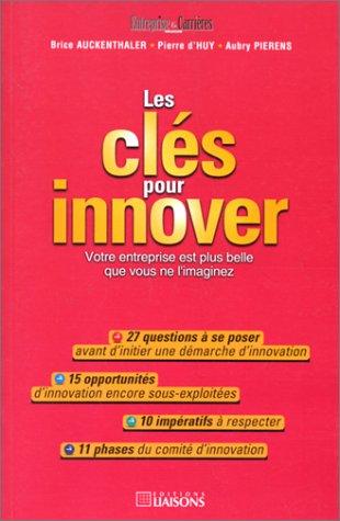 Les clés pour innover : votre entreprise est plus belle que vous ne l'imaginez par B. Auckenthaler