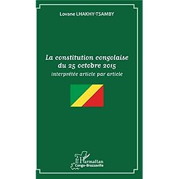 La constitution congolaise du 25 octobre 2015: interprétée article par article