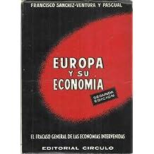 EUROPA Y SU ECONOMÍA. El fracaso general de las economías intervenidas