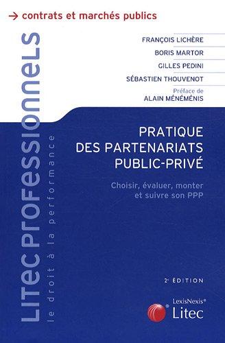 Pratique des partenariats public-privé : Choisir, évaluer, monter et suivre son PPP