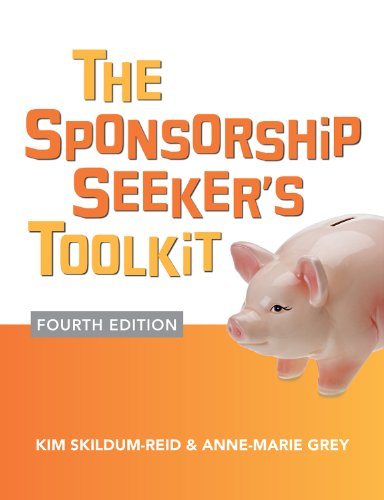 The Sponsorship Seeker's Toolkit, Fourth Edition (English Edition)