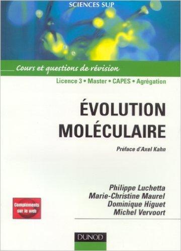 Evolution molculaire : Cours et questions de rvisions de Philippe Luchetta,Dominique Higuet,Marie-Christine Maurel ( 16 septembre 2005 )