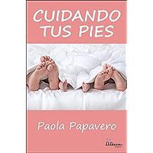 CUIDANDO TUS PIES (Spanish Edition)