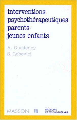 Interventions psychotherapeutiques parents-jeunes enfants: POD par Antoine Guedeney