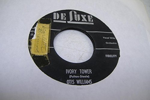 OTIS WILLIAMS AND HIS CHARMS 45 RPM Ivory Tower / In Paradise