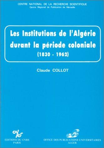Institutions de l'Algérie durant la période coloniale (1830-1962)