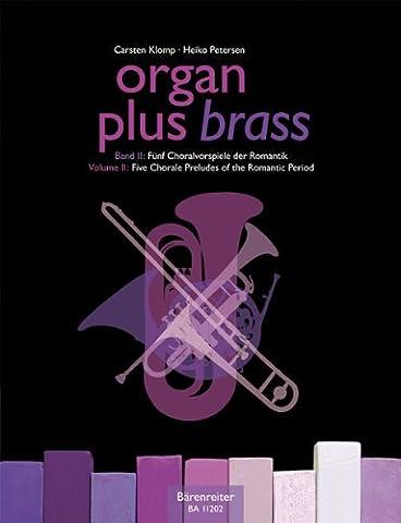 Organ plus brass Volume 2- pièces pour cuivres et orgue : Cinq préludes pour orgue de la période romantique --- Conducteur