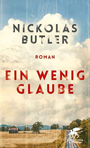 Buchseite und Rezensionen zu 'Ein wenig Glaube: Roman' von Nickolas Butler