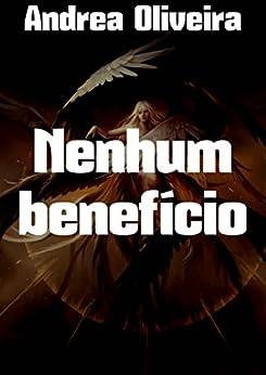 Nenhum Benefício por Andrea  Oliveira Gratis