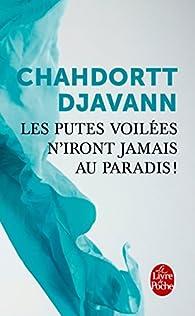 Les putes voilées n'iront jamais au Paradis ! par Chahdortt Djavann