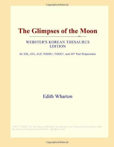 The Glimpses of the Moon (Webster's Korean Thesaurus Edition)